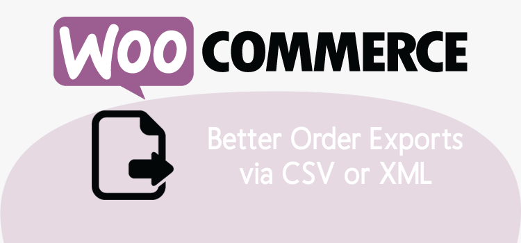 WooCommerce Order Export improvements